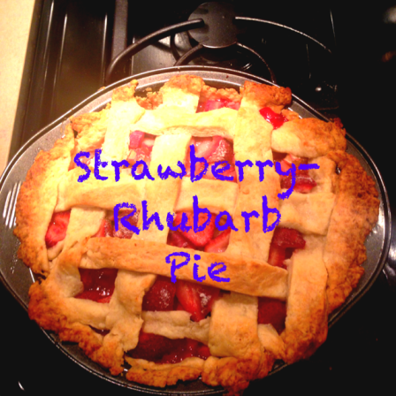 pie - strawberry/rhubarb